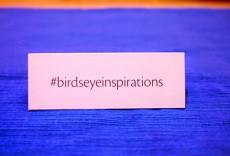 #BirdsEyeInspirations